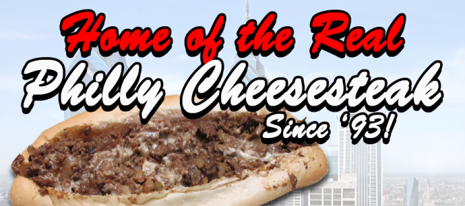 Home of the Real Philly Cheesesteak